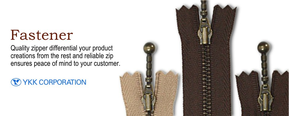 Fastener. Quality zipper differential your product creations from the rest and reliable zip ensures peace of mind to your customers. YKK Corporation